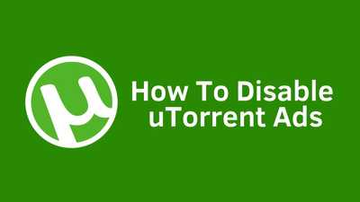 Ultimate Guide to Remove Ads in uTorrent
