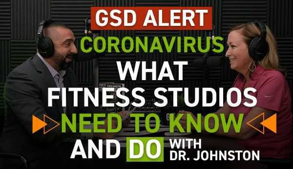 What Fitness Studios Need To Know and Do About Coronavirus with Dr. Johnston
