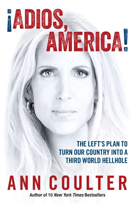 Adios America, by Ann Coulter