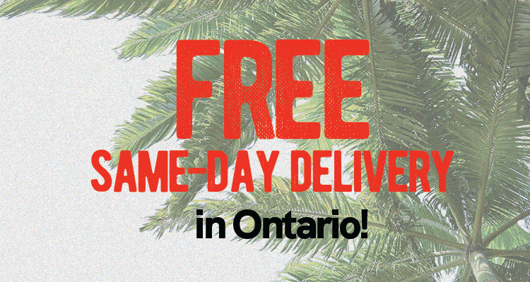 We Now Have FREE Same-Day Delivery, Ontario!