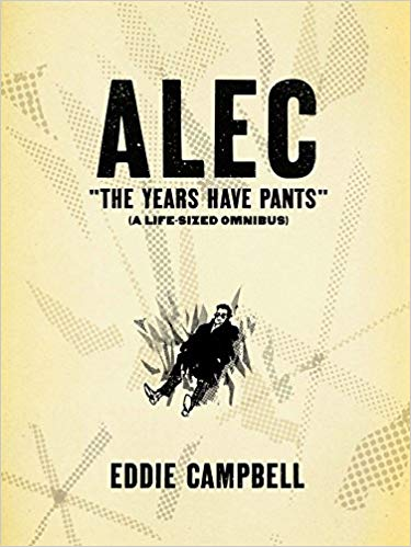 Alec 'the Years Have Pants' - Eddie Campbell