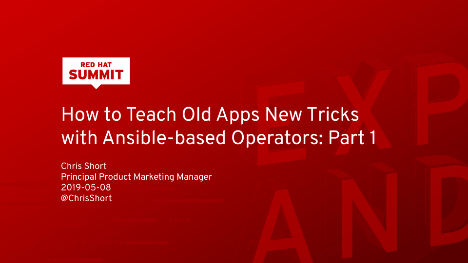 How to Teach Old Apps New Tricks with Ansible-based Operators (Parts 1 & 2)