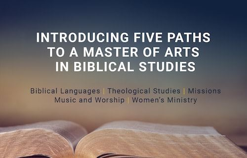 Five new paths to a Master of Arts in Biblical Studies