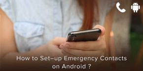 How to Set-up Emergency Contacts on Android?
