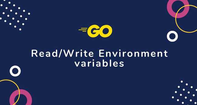 Reading and Writing Environment Variables in Go