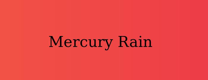 Mercury Rain