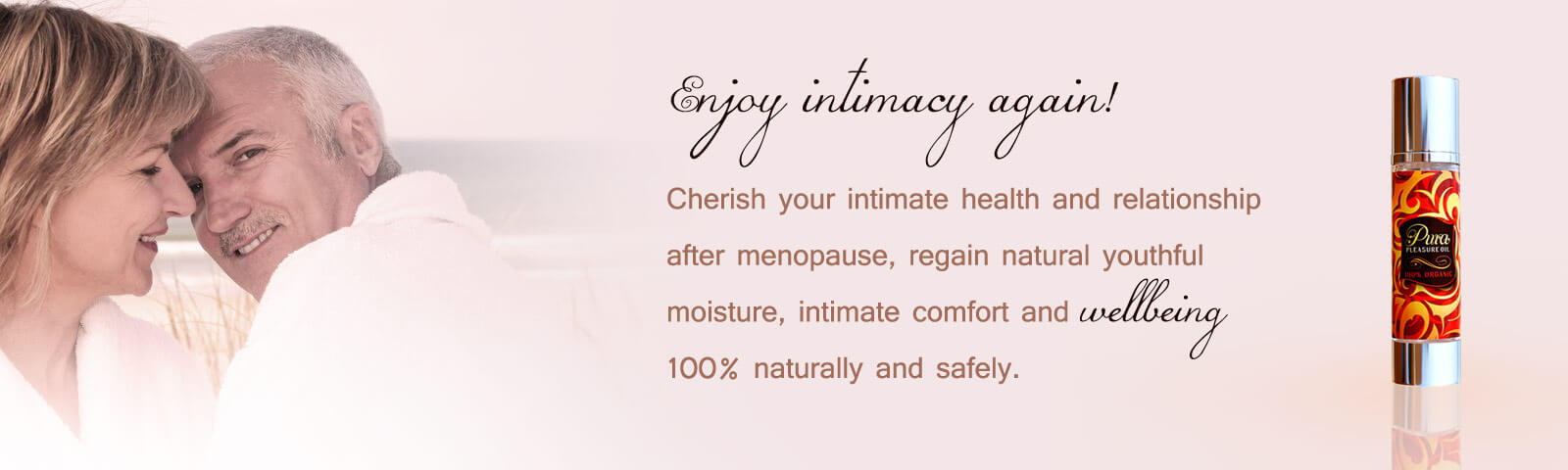 Enjoy intimacy again!