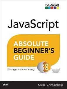 JavaScript: Absolute Beginner's Guide, 2nd edition