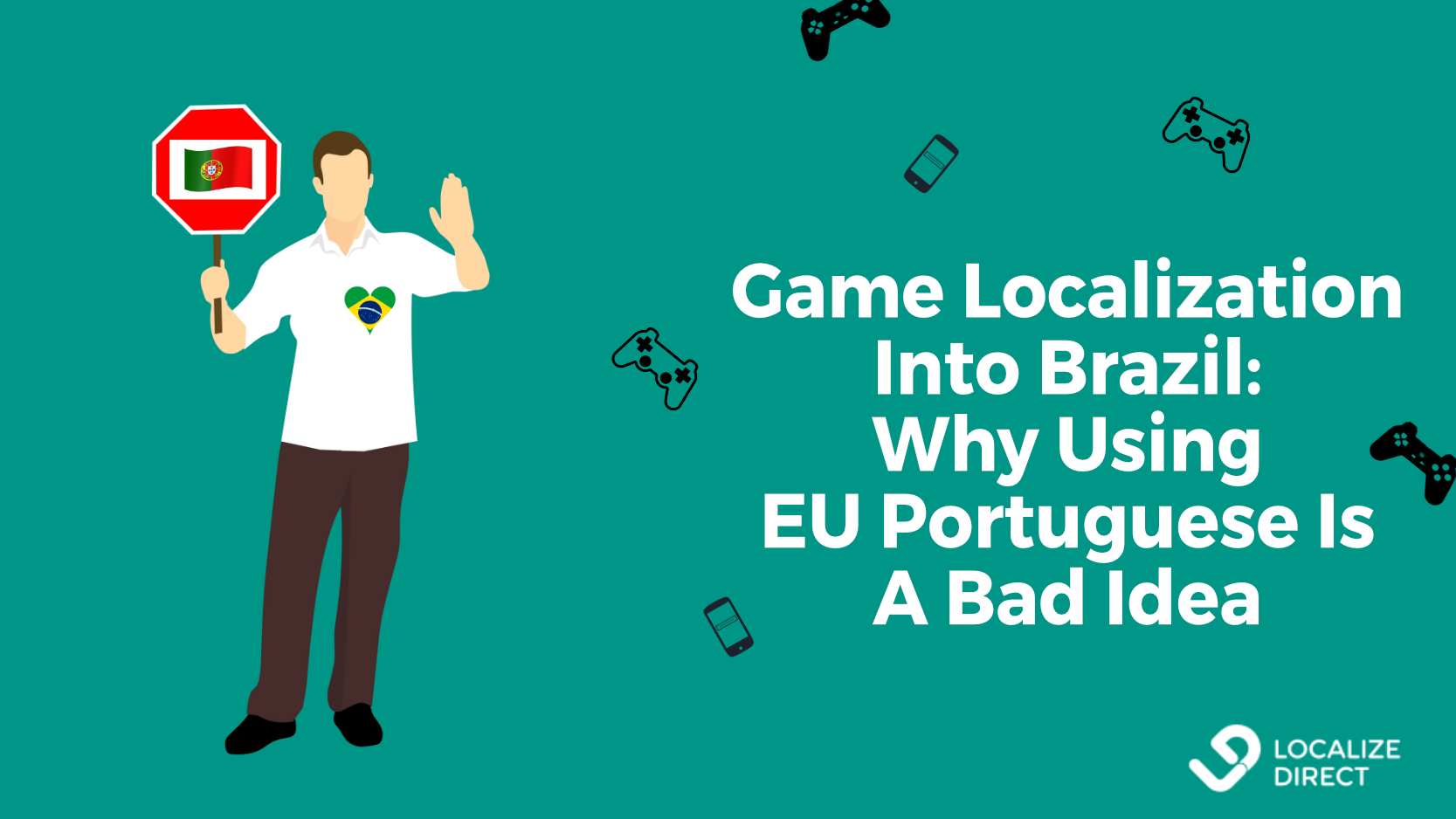 Game Localization Into Brazil: Why Using EU Portuguese Is A Bad Idea (+ factsheet)