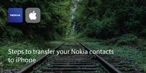 Steps to Transfer Your Nokia Contacts to iPhone