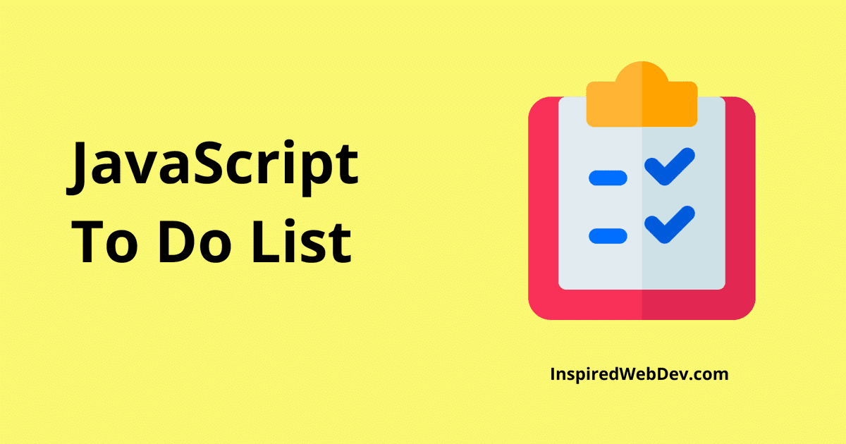 Tutorial - Create a To Do List with JavaScript