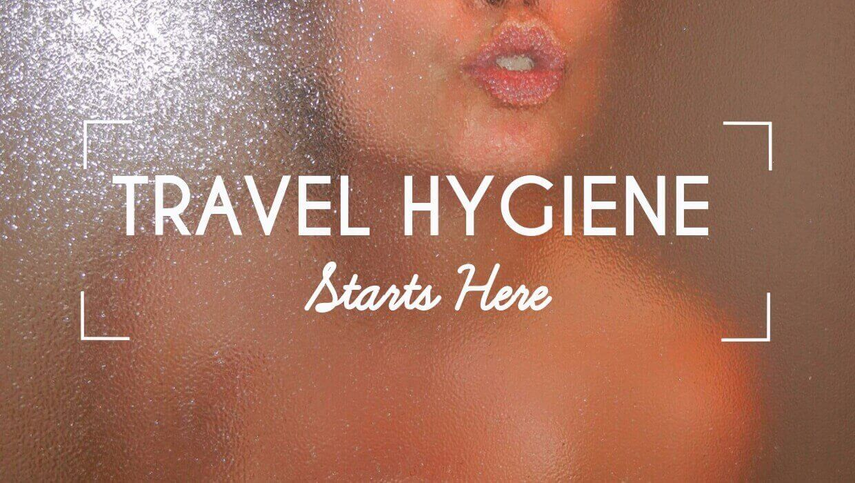 4 Quick and Simple Travel Hygiene Tips No One Told You About