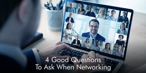 4 Good Questions to Ask When Networking