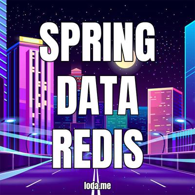 Hướng dẫn Spring Boot + Redis