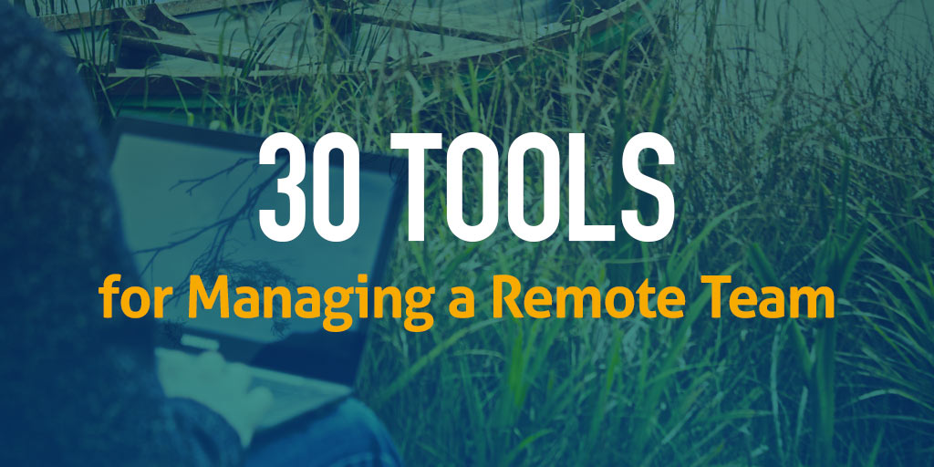FEATURED_30-Tools-for-Managing-a-Remote-Team