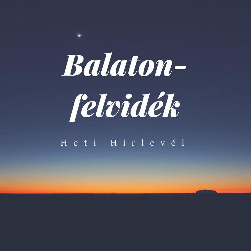 kép a Balaton-felvidék Heti Hírlevél feliratkozási oldalláról