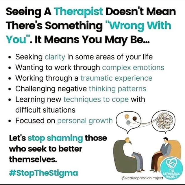 Seeing a therapist doesn't mean there's something wrong with you.