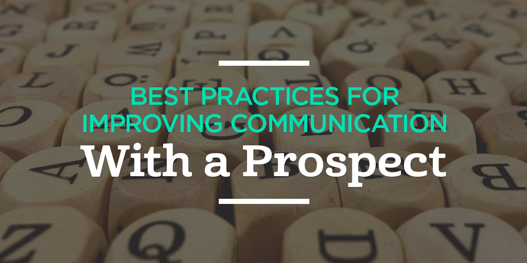 Best Practices for Improving Communication With a Prospect