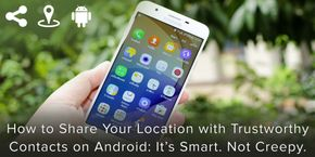 How to Share Your Location with Trustworthy Contacts on Android