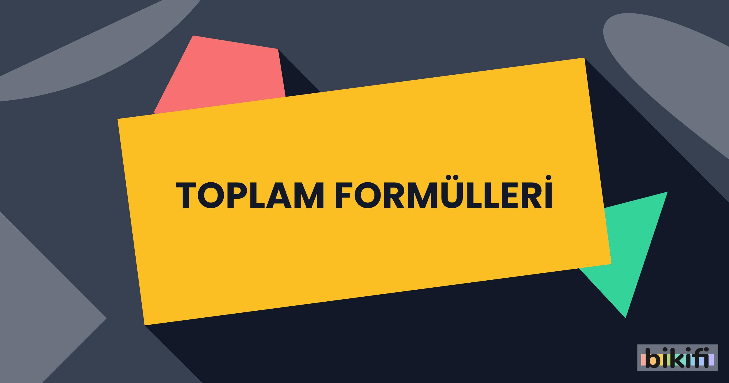 Toplam Formülleri