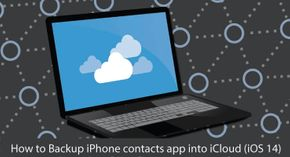 How to Backup iPhone contacts app into iCloud – iOS 14