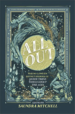 All Out: the no-longer secret stories of queer teens throughout the ages