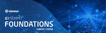 Gamma GX Summit: Foundations