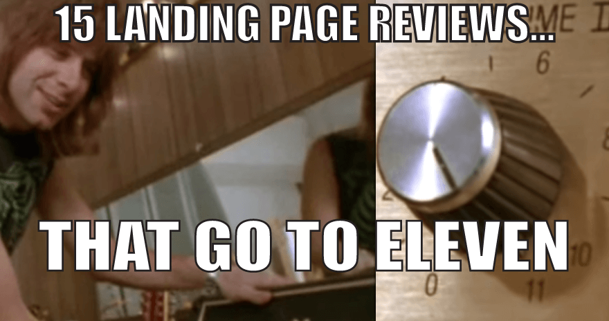 15 Landing Page Reviews That Go To Eleven