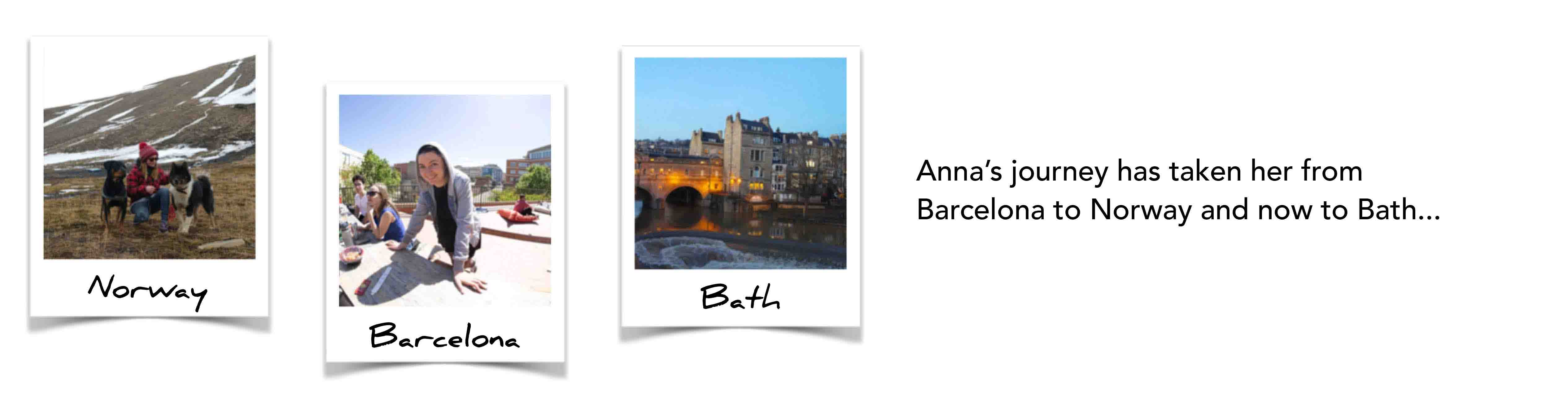 Anna's journey has taken her from Barcelona to Norway and now to Bath...