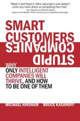 Related book Smart Customers, Stupid Companies: Why Only Intelligent Companies Will Thrive, and How To Be One of Them Cover