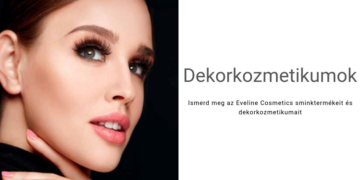 Eveline Cosmetics Sminktermékek és Dekorkozmatikumok