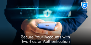 Secure Your Accounts with Two-Factor Authentication
