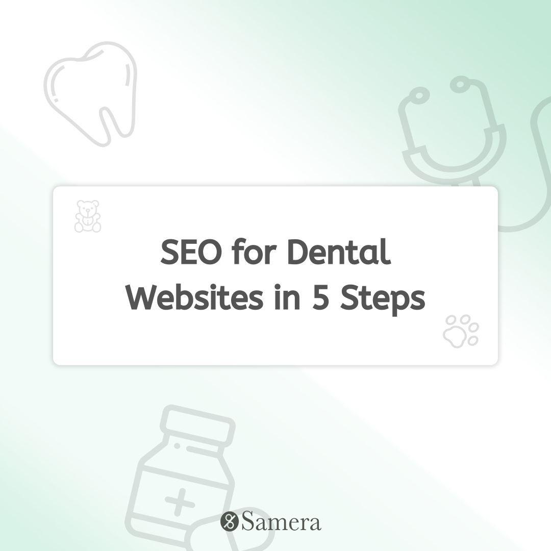 SEO for Dental Websites in 5 Steps