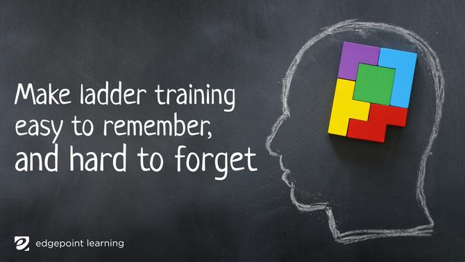 Make ladder training easy to remember, and hard to forget
