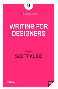 The cover of Scott Kubie's book, Writing for Designers