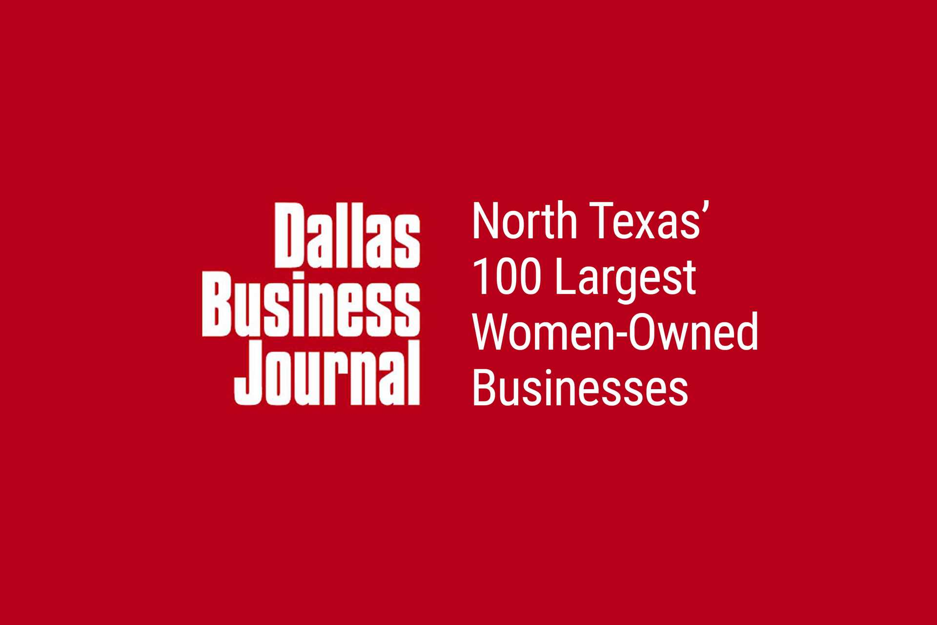 Dallas Business Journal North Texas' 100 Largest Women-Owned Businesses on red pinstripe background