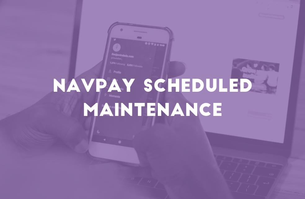 NavPay Scheduled Maintenance