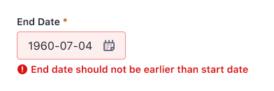 """A calendar field with the label """"End Date"""" and the content """"1960-07-04"""". There is an error message below: """"End date should not be earlier than start date"""""""