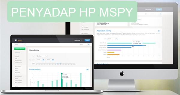 aplikasi penyadap untuk HP dengan MSPY