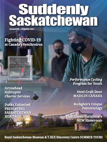Suddenly Saskatchewan Magazine - Issue: Summer 2021