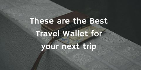 These Are the Best Travel Wallet for Your Next Trip
