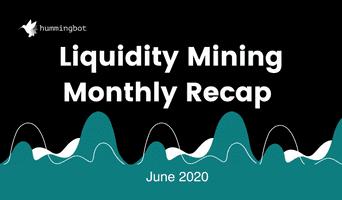 Liquidity mining: June recap