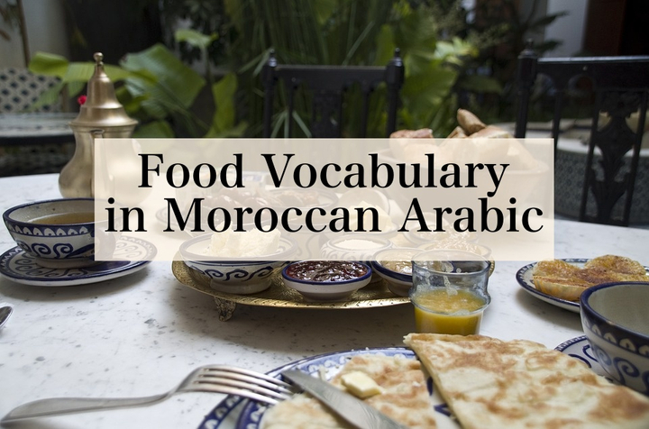 Food Vocabulary in Moroccan Arabic