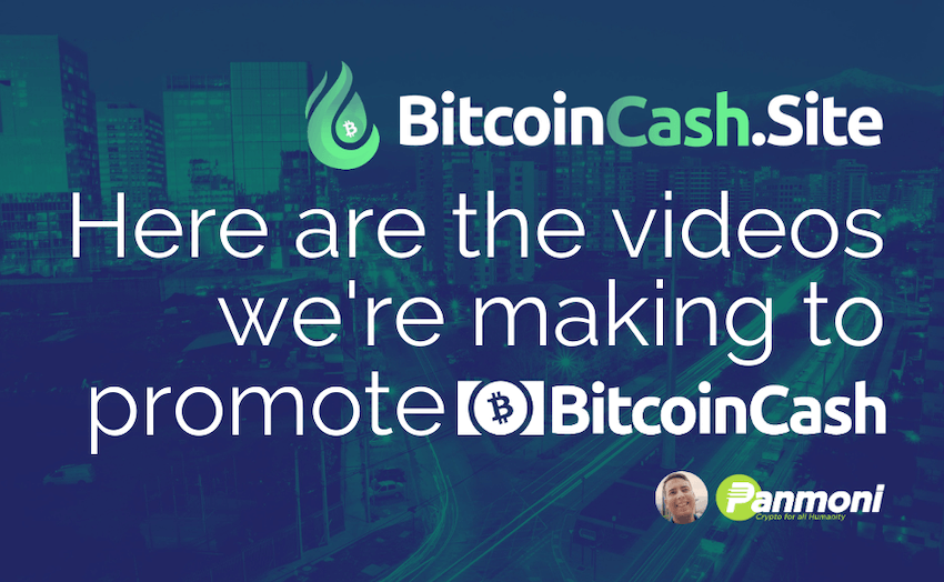 Here are the Videos We're Making to Promote Bitcoin Cash: Feedback Welcome