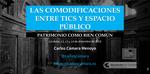 Las comodificaciones entre TICS y espacio público