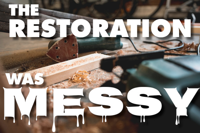 The restoration was messy (and that's OK)