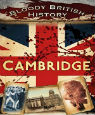 Bloody British History: Cambridge by David Barrowclough