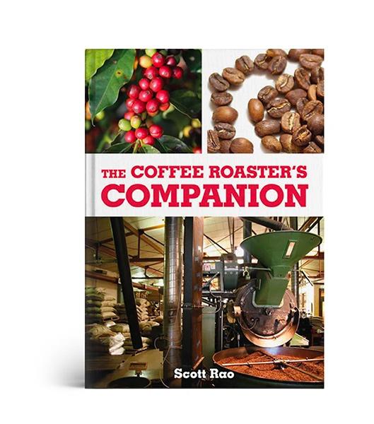 The Coffee Roaster's Companion — Scott Rao