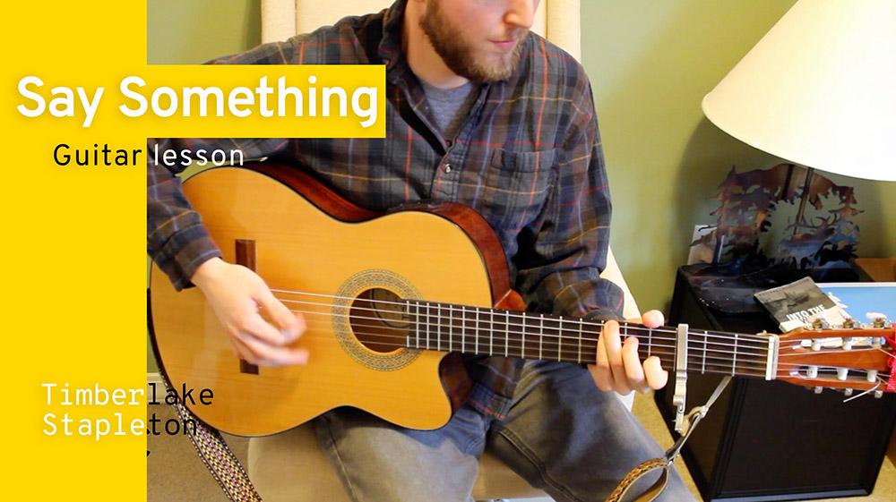 Guitar Chords, Tabs, & Lyrics - Say Something by Justin Timberlake & Chris Stapleton