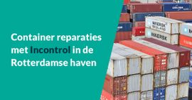 Container reparaties met Incontrol in de Rotterdamse haven